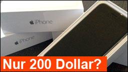 iPhone 6 soll nur 200 Dollar kosten!