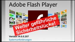 Flash Player: Weiterhin gefährliche Sicherheitslücke!