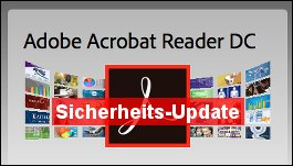 Adobe Acrobat: Dringendes Sicherheits-Update!