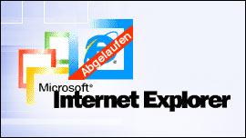 Internet Explorer 8, 9 + 10: Support abgelaufen!