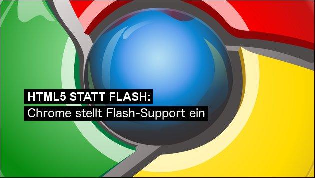 Aus für Flash: Chrome soll HTML5 bevorzugen!